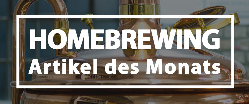 01.11.2018 - Homebrewing Artikel des Monats November